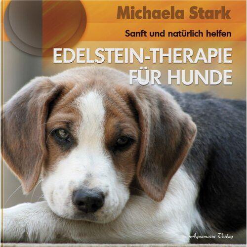 Michaela Stark - Edelstein-Therapie für Hunde - Preis vom 15.10.2021 04:56:39 h