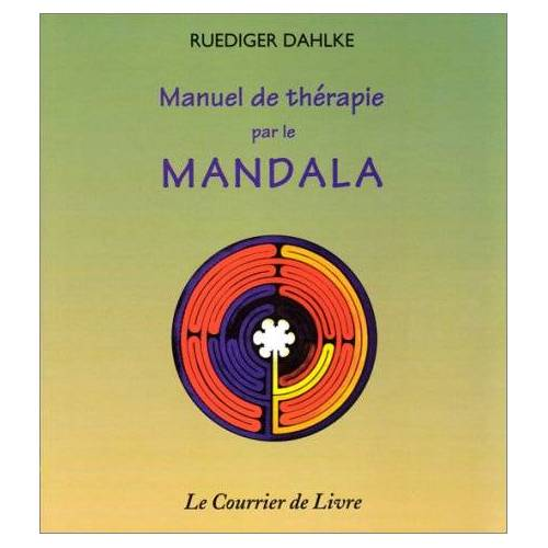 Ruediger Dahlke - Manuel de thérapie par le Mandala (Symbolisme) - Preis vom 15.10.2021 04:56:39 h