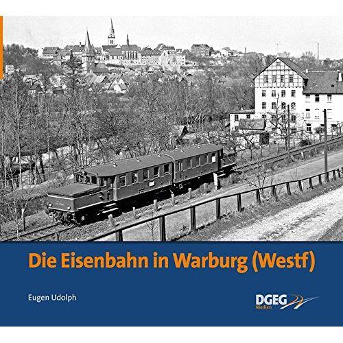 Eugen Udolph - Die Eisenbahn in Warburg - Preis vom 23.09.2021 04:56:55 h