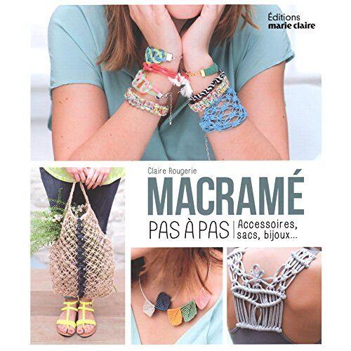Claire Rougerie - Macramé pas à pas - Preis vom 22.06.2021 04:48:15 h