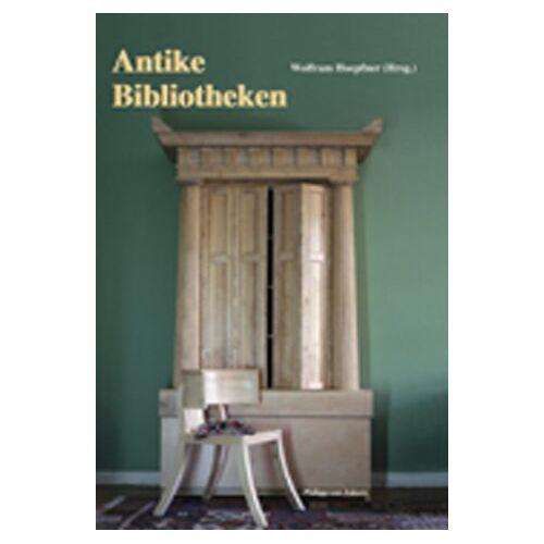 Wolfram Hoepfner - Antike Bibliotheken - Preis vom 19.06.2021 04:48:54 h