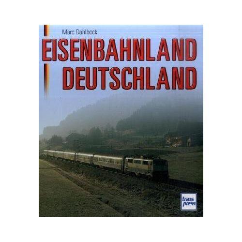 Marc Dahlbeck - Eisenbahnland Deutschland - Preis vom 15.09.2021 04:53:31 h
