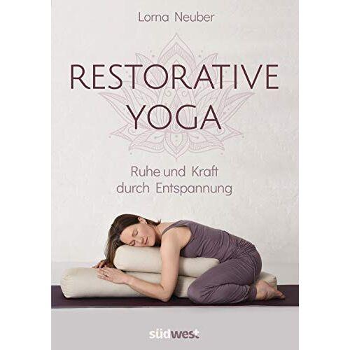 Lorna Neuber - Restorative Yoga: Ruhe und Kraft durch Entspannung - Preis vom 16.10.2021 04:56:05 h