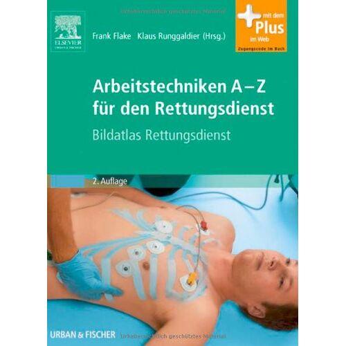 Frank Flake - Arbeitstechniken A-Z für den Rettungsdienst: Bildatlas Rettungsdienst - Mit Zugang zum Elsevier-Portal - Preis vom 01.08.2021 04:46:09 h