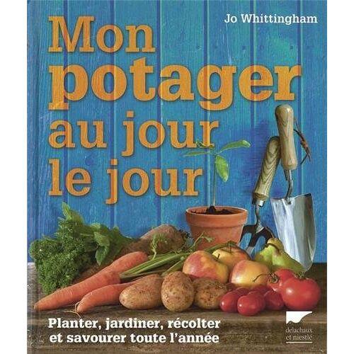 Jo Whittingham - Mon potager au jour le jour - Preis vom 16.06.2021 04:47:02 h