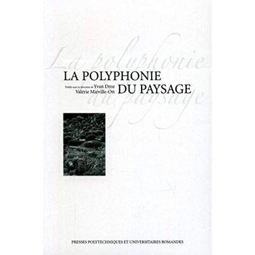 Yvan Droz - La polyphonie du paysage - Preis vom 18.06.2021 04:47:54 h