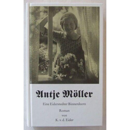 K. v. d. Eider - Antje Möller - Eine Eiderstedter Binnerdeern - Preis vom 22.06.2021 04:48:15 h