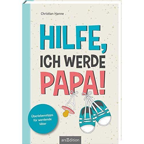 Christian Hanne - Hilfe, ich werde Papa!: Überlebenstipps für werdende Väter - Preis vom 13.09.2021 05:00:26 h