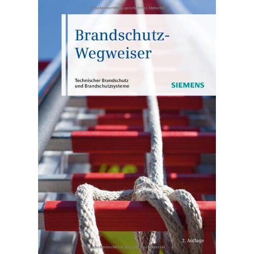 Siemens AG - Brandschutz-Wegweiser: Technischer Brandschutz und Brandschutzsysteme - Preis vom 20.06.2021 04:47:58 h