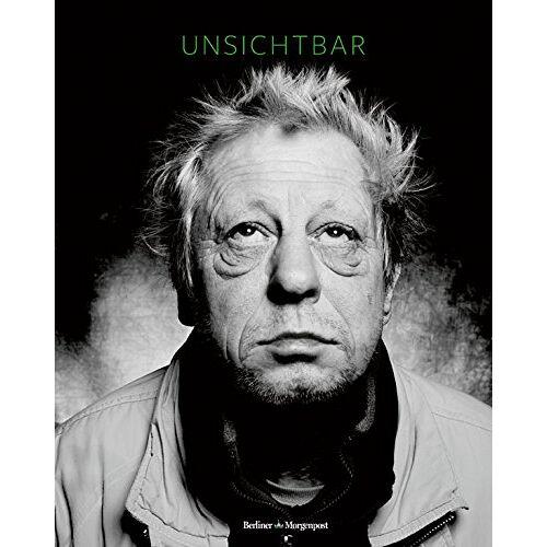 - Unsichtbar: Vom Leben auf der Straße - Obdachlose im Porträt - Preis vom 12.06.2021 04:48:00 h
