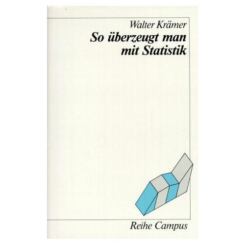 Walter Krämer - So überzeugt man mit Statistik - Preis vom 17.06.2021 04:48:08 h