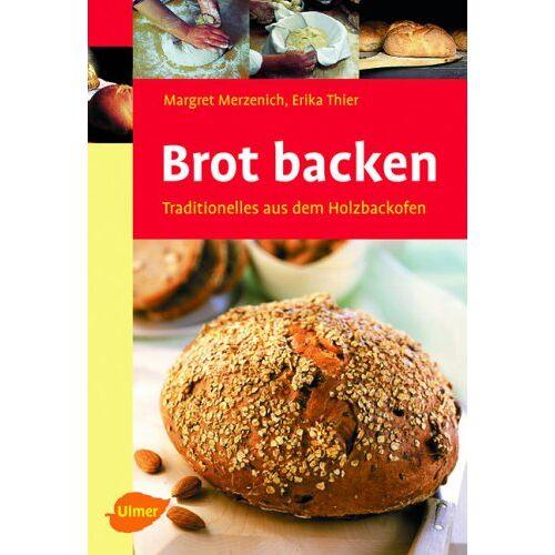 Margret Merzenich - Brot backen: Traditionelles aus dem Holzbackofen - Preis vom 16.05.2021 04:43:40 h