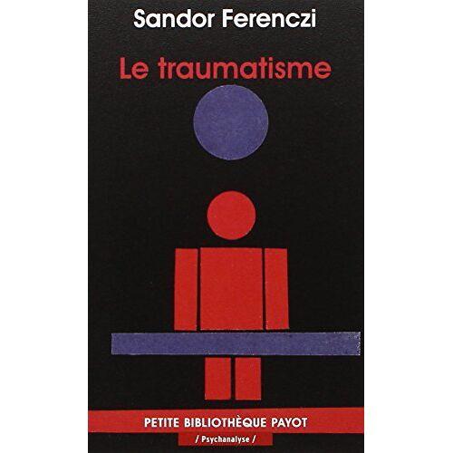 Sandor Ferenczi - Le traumatisme - Preis vom 20.06.2021 04:47:58 h