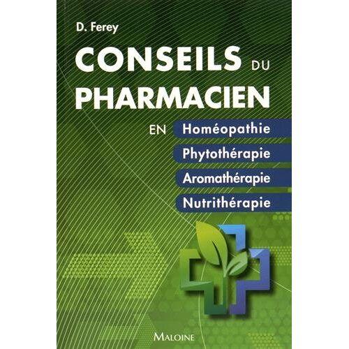 Ferey D. - Les conseils du pharmacien en... Homéopathie, Phytothérapie, Aromathérapie, Nutrithérapie - Preis vom 24.07.2021 04:46:39 h