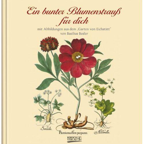 Basilius Besler - Ein bunter Blumenstrauß für dich - Preis vom 14.06.2021 04:47:09 h