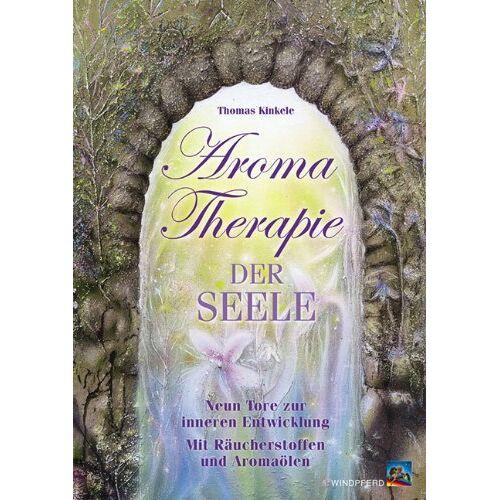 Thomas Kinkele - Aromatherapie der Seele: Neun Tore zur inneren Entwicklung. Mit Räucherstoffen und Aromaölen - Preis vom 23.07.2021 04:48:01 h