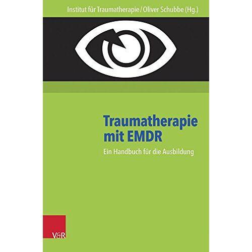 Oliver Schubbe - Traumatherapie mit EMDR: Ein Handbuch für die Ausbildung - Preis vom 22.09.2021 05:02:28 h