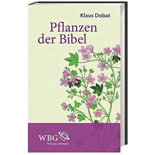 Klaus Dobat - Pflanzen der Bibel - Preis vom 13.06.2021 04:45:58 h