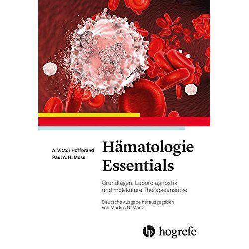Hoffbrand, A. Victor - Hämatologie Essentials: Grundlagen, Labordiagnostik und molekulare Therapieansätze - Preis vom 30.07.2021 04:46:10 h