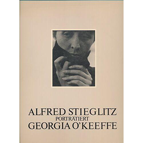 Alfred Stieglitz - Alfred Stieglitz porträtiert Georgia O'Keeffe / Georgia O'Keeffe - A Portrait by Alfred Stieglitz - Preis vom 22.06.2021 04:48:15 h
