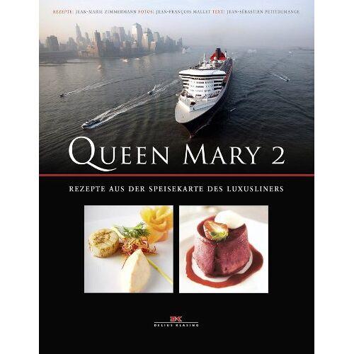 Jean-Marie Zimmermann - Queen Mary 2: Rezepte aus der Speisekarte des Luxusliners - Preis vom 16.06.2021 04:47:02 h