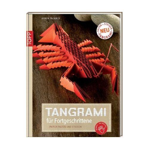 Armin Täubner - Tangrami für Fortgeschrittene: Papier falten und stecken - Preis vom 15.06.2021 04:47:52 h