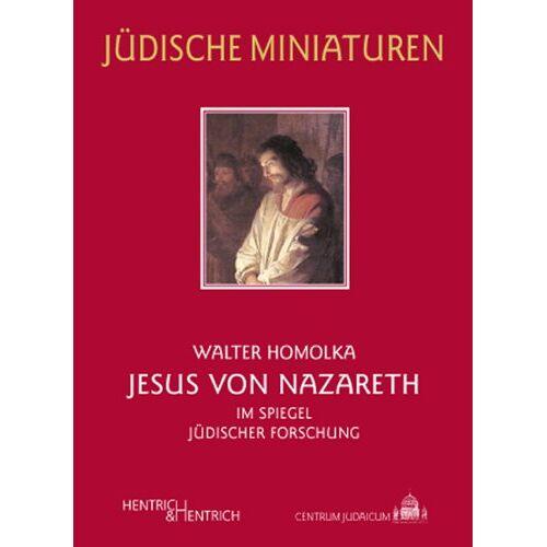 Walter Homolka - Jesus von Nazareth: Im Spiegel jüdischer Forschung - Preis vom 09.06.2021 04:47:15 h
