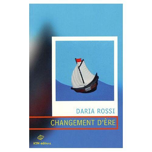 Daria Rossi - Changement d'ère - Preis vom 16.05.2021 04:43:40 h
