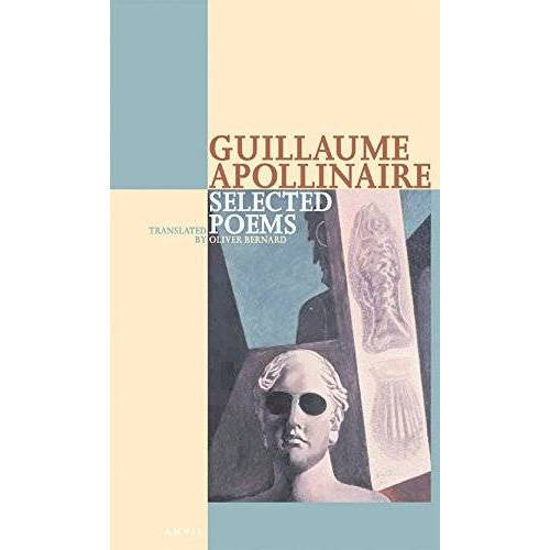 Guillaume Apollinaire - Selected Poems of Apollinaire (Poetica) - Preis vom 18.06.2021 04:47:54 h