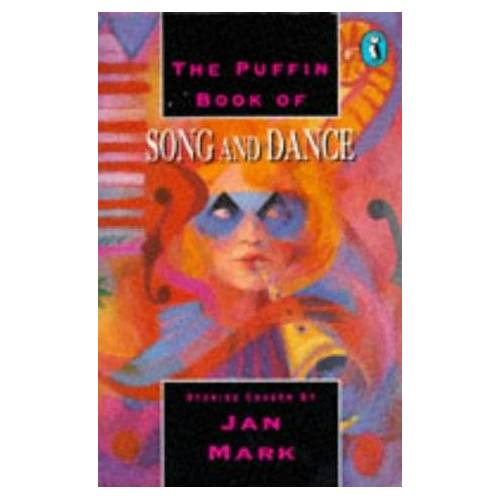 Jan Mark - The Puffin Book of Song and Dance (Puffin Fiction) - Preis vom 19.06.2021 04:48:54 h