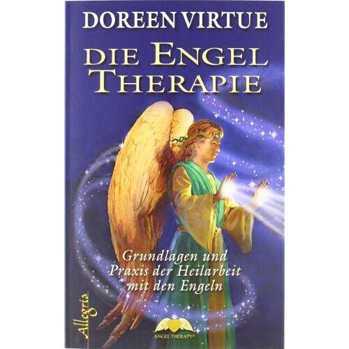 Doreen Virtue - Die Engel Therapie: Grundlagen und Praxis der Heilarbeit mit den Engeln - Preis vom 11.10.2021 04:51:43 h