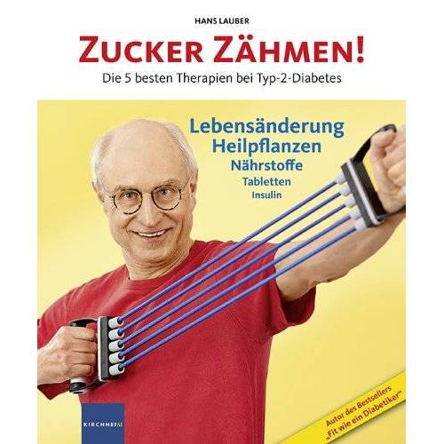 Hans Lauber - Zucker zähmen!: Die 5 besten Therapien bei Typ-2-Diabetes - Preis vom 25.09.2021 04:52:29 h