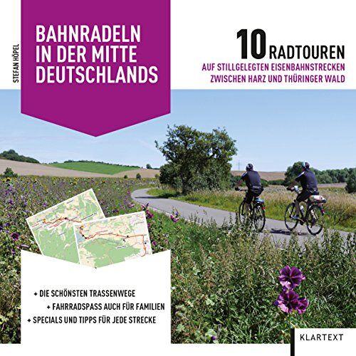 Stefan Höpel - Bahnradeln in der Mitte Deutschlands: 10 Radtouren auf stillgelegten Eisenbahnstrecken zwischen Harz und Thüringer Wald - Preis vom 19.06.2021 04:48:54 h