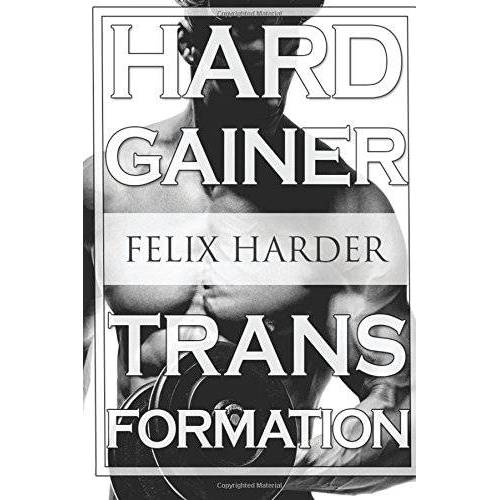Felix Harder - Bodybuilding: The Hardgainer Transformation: Step By Step Program On Training, Cardio and Nutrition (Bodybuilding For Beginners, Bodybuilding ... Workouts) (Bodybuilding Series, Band 7) - Preis vom 19.06.2021 04:48:54 h