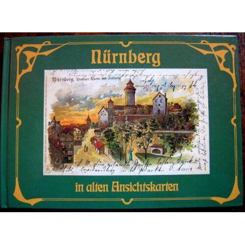 - Nürnberg in alten Ansichtskarten (Deutschland in alten Ansichtskarten) - Preis vom 20.06.2021 04:47:58 h