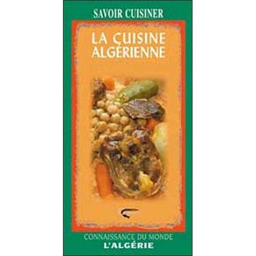 Chahrazède Atoui - La cuisine algérienne - Preis vom 22.06.2021 04:48:15 h