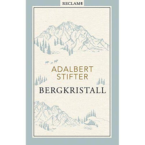 Adalbert Stifter - Bergkristall: Erzählung - Preis vom 09.06.2021 04:47:15 h