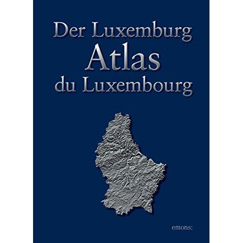Patrick Bousch - Der Luxemburg Atlas - Atlas du Luxembourg: Vielfalt und Wandel Luxemburgs im Kartenbild - Preis vom 19.06.2021 04:48:54 h