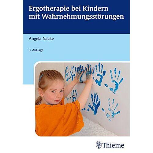 Angela Nacke - Ergotherapie bei Kindern mit Wahrnehmungsstörungen - Preis vom 02.08.2021 04:48:42 h