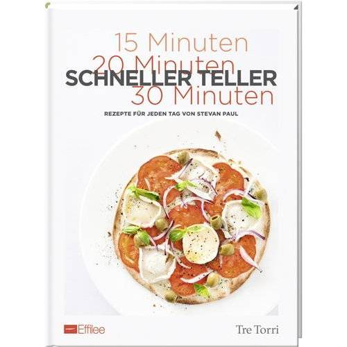 Stevan Paul - Effilee - Schneller Teller: Rezepte für jeden Tag von Stevan Paul - Preis vom 15.06.2021 04:47:52 h