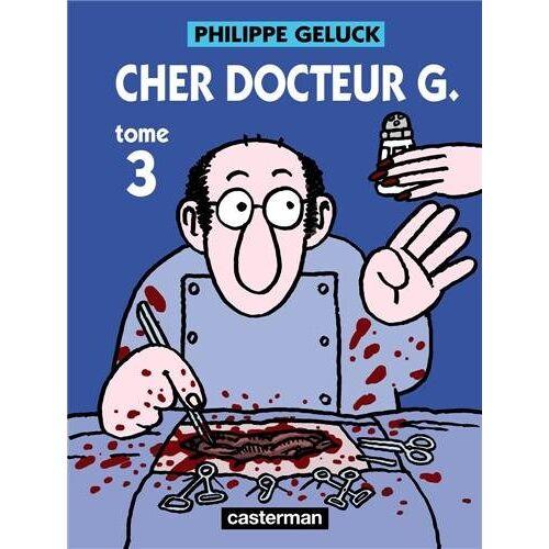 Philippe Geluck - Docteur G, Tome 3 : Cher docteur G - Preis vom 26.07.2021 04:48:14 h