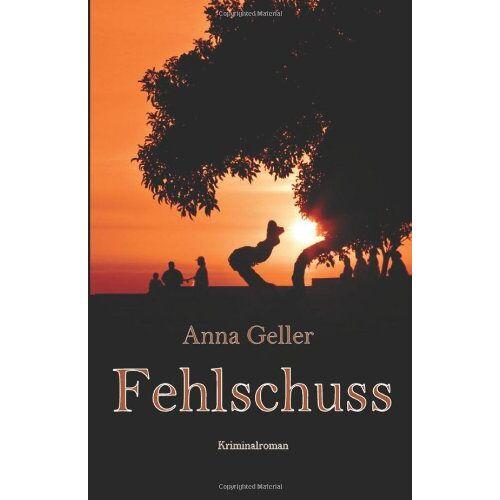 Anna Geller - Fehlschuss - Preis vom 13.06.2021 04:45:58 h