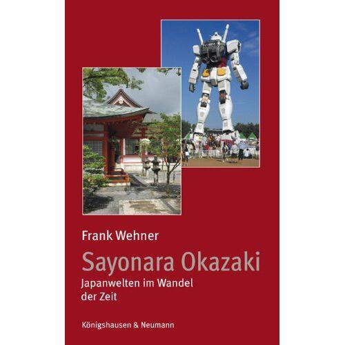 Dr. Frank Wehner - Sayonara Okazaki: Japanwelten im Wandel der Zeit - Preis vom 22.07.2021 04:48:11 h