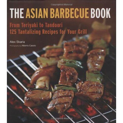 Alex Skaria - The Asian Barbecue Book: From Teriyaki to Tandoori - Preis vom 26.09.2021 04:51:52 h
