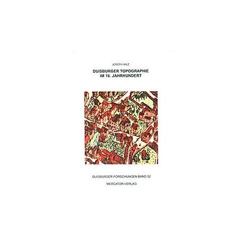 Joseph Milz - Duisburger Forschungen: Duisburger Topographie im 16. Jahrhundert - Preis vom 12.06.2021 04:48:00 h