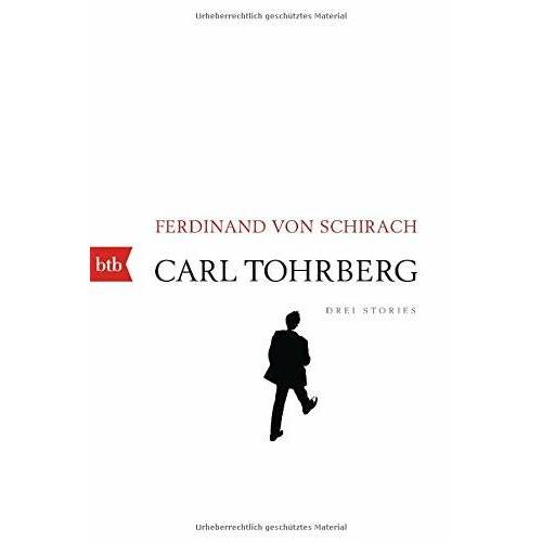 Schirach, Ferdinand von - Carl Tohrberg: Drei Stories - Preis vom 11.06.2021 04:46:58 h