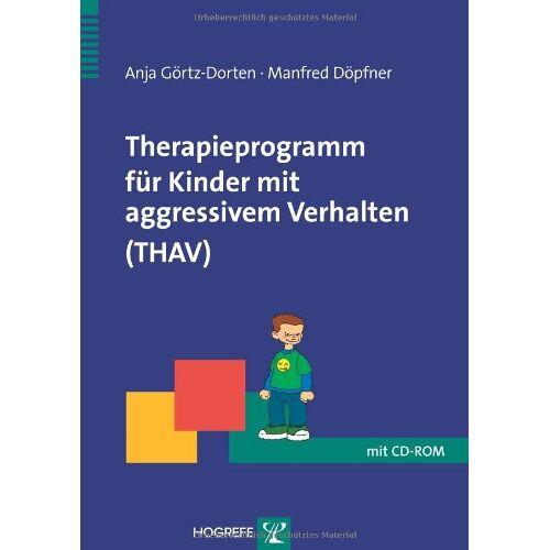 Anja Görtz-Dorten - Therapieprogramm für Kinder mit aggressivem Verhalten (THAV) - Preis vom 15.10.2021 04:56:39 h