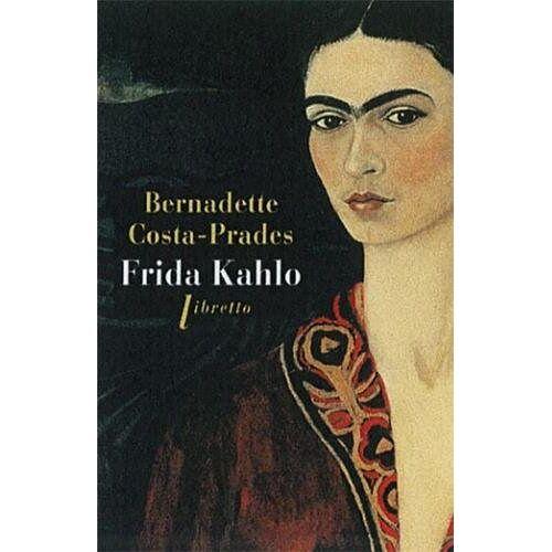 Bernadette Costa-Prades - Frida Kahlo - Preis vom 22.06.2021 04:48:15 h