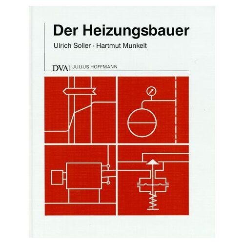 Ulrich Soller - Der Heizungsbauer. Planung und Berechnung von Warmwasserheizungsanlagen - Preis vom 22.06.2021 04:48:15 h