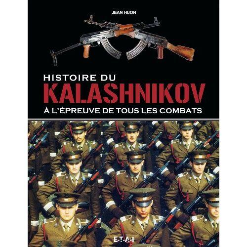 Jean Huon - Histoire du Kalashnikov : A l'épreuve de tous les combats - Preis vom 11.06.2021 04:46:58 h